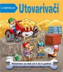 U NEPRILICI - UTOVARIVAČI - Početnice za dob od 3 do 5 godina - nicola baxter, geoff ilust. ball