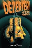 DEZERTERI - antonin varenne