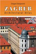 ZAGREB - Architectural Atlas - dragan damjanović