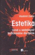 ESTETIKA - Uvod u sadašnjost tradicionalne discipline - vlastimil zuska