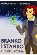 Branko i Stanko - U svetu atoma - vuk rajović, nemanja bojanić