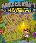 MAZECRAFT - 3-D labirinti i fora zagonetke