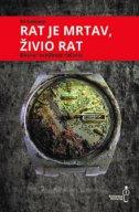 RAT JE MRTAV, ŽIVIO RAT - Bosna, svođenje računa - ed vulliamy