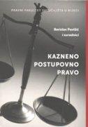 KAZNENO POSTUPOVNO PRAVO - berislav i suradnici pavišić