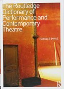 ROUTLEDGE DICTIONARY OF PERFORMANCE AND CONTEMPORARY THEATRE - patrice pavis