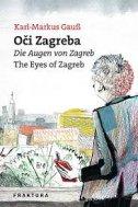 OČI ZAGREBA - Die Augen von Zagreb - The Eyes of Zagreb - karl markus gauss