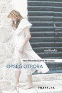 OPSEG OTPORA - Autobiografija - neda miranda blažević-krietzman