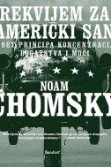 REKVIJEM ZA AMERIČKI SAN - Deset principa koncentracije bogatstva i moći - noam chomsky