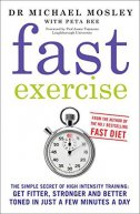 FAST EXERCISE - michael mosley