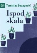 ISPOD SKALA - tomislav šovagović