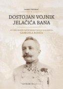 DOSTOJAN VOJNIK JELAČIĆA BANA - Autobiografski zapisi dalmatinskog namjesnika Gabrijela Rodića - marko trogrlić