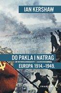 DO PAKLA I NATRAG - Europa 1914.-1949. - ian kershaw
