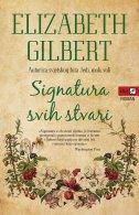 SIGNATURA SVIH STVARI - elizabeth gilbert