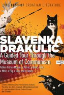 A GUIDED TOUR THROUGH THE MUSEUM OF COMMUNISM - slavenka drakulić