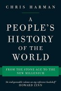 A PEOPLES HISTORY OF THE WORLD - chris harman