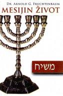 MESIJIN IZBOR - Središnji događaji sa židovskog gledišta - arnold g. fruchtenbaum