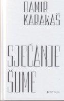 SJEĆANJE ŠUME T.U. - damir karakaš