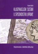 Klasifikacijski sustavi u spisovodstvu uprave - povijesni razvoj i suvremena stremljenja - rajka bućin
