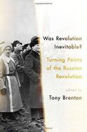 WAS REVOLUTION INEVITABLE? - Turning Points of the Russian Revolution - tony brenton