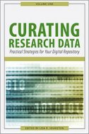 Curating Research Data, Volume 1 - Practical Strategies for Your Digital Repository - lisa r. (edit.) johnston