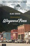 WAYWARD PINES - STRANPUTICE, knjiga 2 - blake crouch