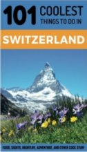 SWITZERLAND TRAVEL GUIDE - 101 COOLEST THINGS TO DO IN SWITZERLAND