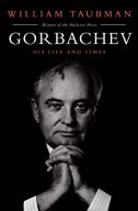 GORBACHEV - HIS LIFE AND TIMES - william taubman