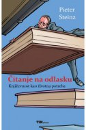 ČITANJE NA ODLASKU - Književnost kao životna potreba - pieter steinz