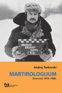 MARTIROLOGIJUM - Dnevnici 1970-1986. - andrei a. tarkovsky