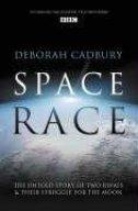SPACE RACE - THE BATTLE TO RULE THE HEAVENS - deborah cadbury