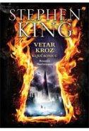 VETAR KROZ KLJUČAONICU - ROMAN O MRAČNOJ KULI - stephen king