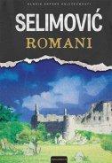 ROMANI (TIŠINE, DERVIŠ I SMRT, TVRĐAVA, OSTRVO, KRUG) - meša selimović