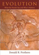 EVOLUTION - WHAT THE FOSSILS SAY AND WHY IT MATTERS - donald r. prothero