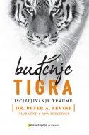 BUĐENJE TIGRA - Iscjeljivanje traume - ann frederick, peter a. levine