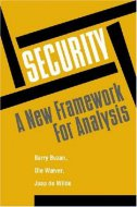 Security - A New Framework for Analysis - barry buzan, jaap de wilde, ole weaver