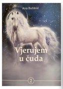 VJERUJEM U ČUDA, Knjiga 2 - ana bučević