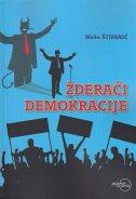 ŽDERAČI DEMOKRACIJE - mirko štifanić
