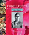 FRIDINE FIJESTE - Recepti i sećanja na život sa FRIDOM KALO - guadalupe rivera