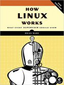 How Linux Works, 2/e - brian ward