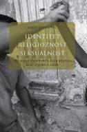 IDENTITET RELIGIOZNOST SEKSUALNOST - PROBLEM IDENTITETA RELIGIOZNIH LGBT OSOBA U SRBIJI - miloš jovanović