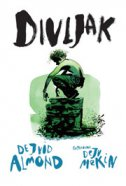 DIVLJAK - david almond, dave mckean