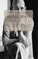MIŠEL FUKO IZA STRUKTURALIZMA I HERMENEUTIKE - hubert l. dreyfus, paul rabinow