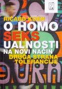O HOMOSEKSUALNOSTI NA NOVI NAČIN - Druga strana tolerancije - richard cohen