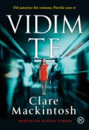 VIDIM TE - clare mackintosh