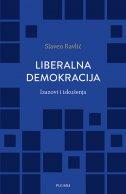 LIBERALNA DEMOKRACIJA - Izazovi i iskušenja - slaven ravlić