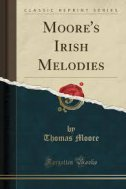 MOORES IRISH MELODIES - thomas moore