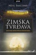 ZIMSKA TVRĐAVA - Epska misija sabotaže Hitlerove atomske bombe - neal bascomb