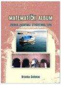 MATEMATIČKI ALBUM - ZBIRKA - branka gotovac