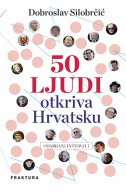 50 LJUDI OTKRIVA HRVATSKU - dobroslav silobrčić