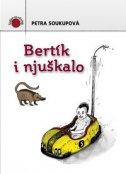 BERTIK I NJUŠKALO - petra soukupova